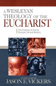 Book Cover: A Wesleyan Theology of the Eucharist