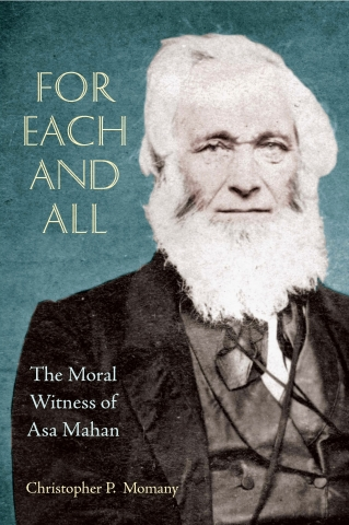 Book Cover: For Each and All: The Moral Witness of Asa Mahan