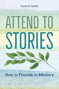 Book Cover: Attend to Stories: How to flourish in ministry