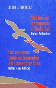 Book cover: Los Mentores como Instrumentos del Llamado de Dios: Reflexiones Bíblicas / Mentors as Instruments of God's Call: Biblical Reflections Bilingual Edition
