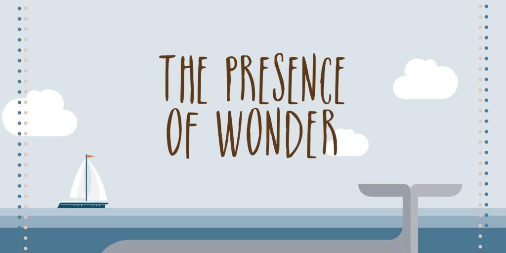 The Presence of Wonder