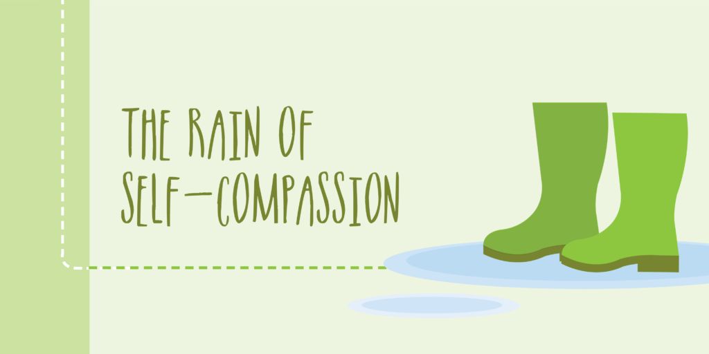 The RAIN of Self-Compassion