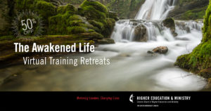 The Awakened Life. Virtual Training Retreats.