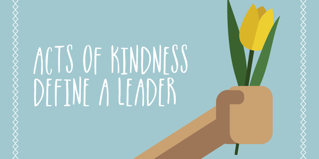 Acts of Kindness Define a Leader