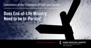 Does End-of-Life Ministry Need to be In-Person?